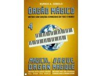 Eurico A. Cebolo Orgão Mágico 4  Método para Aprendizagem Eurico A. Cebolo, Orgão Mágico 4 - Idiomas Francês, Português, Inglês - 48 páginas - Instrumento Orgão - Autor Eurico A. Cebolo