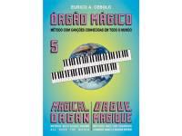 Eurico A. Cebolo Orgão Mágico 5  Método para Aprendizagem Eurico A. Cebolo Orgão Mágico 5 - Idiomas Francês, Português, Inglês - 48 páginas - Instrumento Orgão - Autor Eurico A. Cebolo
